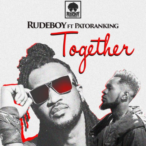 [Sweet Gbedu] Rude Boy [Psquare] Ft. Patoranking – Together [Audio & Video]