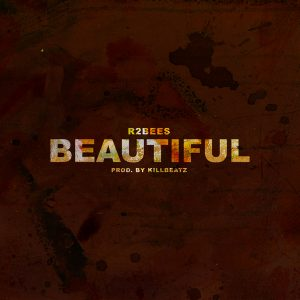 [Sweet Gbedu] R2bees – Beautiful [Mp3 + Mp4]