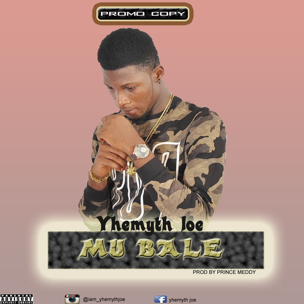 [Sweet Gbedu] Yhemyth Joe – Mu Bale [Prod By Prince Meddy]Mp3