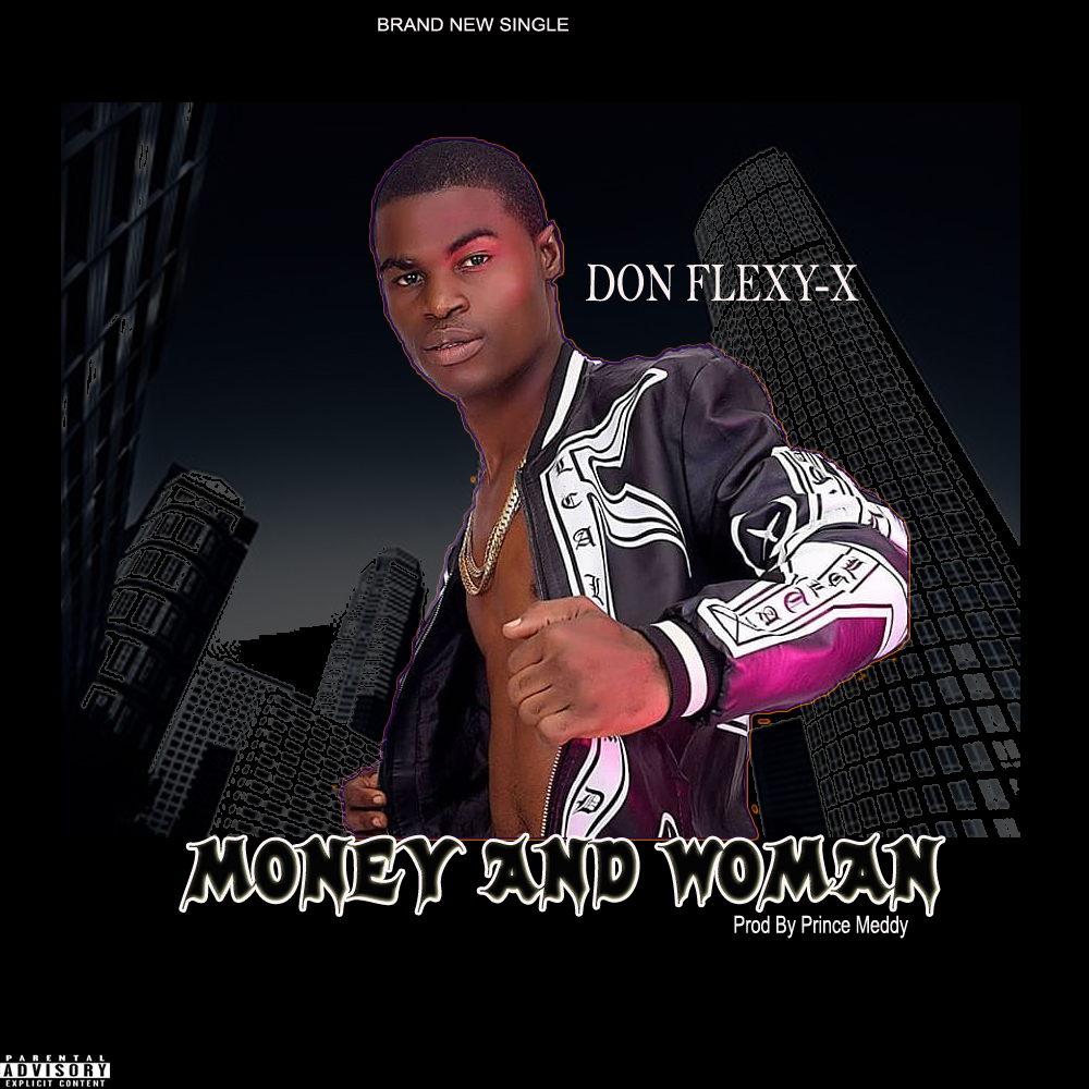 [Sweet Gbedu] Don Flexy X – Money and Woman [Prod By Prince Meddy]